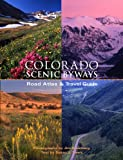 img - for Colorado Scenic Byways Road Atlas & Travel Guild book / textbook / text book