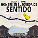 El hombre en busca de sentido [Man's Search for Meaning] Audiobook by Viktor Frankl Narrated by Marcelo Russo