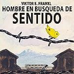 El hombre en busca de sentido [Man's Search for Meaning]   Viktor Frankl