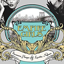 Empire Girls (       UNABRIDGED) by Suzanne Hayes, Loretta Nyhan Narrated by Meredith Mitchell