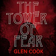 The Tower of Fear (       UNABRIDGED) by Glen Cook Narrated by Bernard Setaro Clark