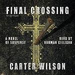 Final Crossing | Carter Wilson