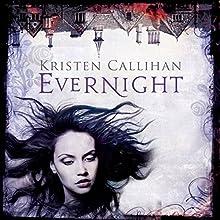 Evernight: Darkest London, Book 5 (       UNABRIDGED) by Kristen Callihan Narrated by Moira Quirk