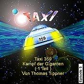 Kampf der Giganten - Teil 1 (Taxi 359, 5) | Thomas Tippner