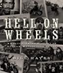 Hell on Wheels: An Illustrated Histor...