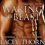 Waking the Beast: Awakening Pride Series, Book 1 | Lacey Thorn