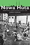 Nowa Huta: Generations of Change in a...