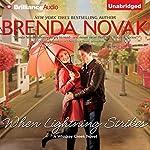 When Lightning Strikes: Whiskey Creek, Book 1   Brenda Novak