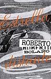 Estrella distante (Vintage Espanol) (Spanish Edition) (030747612X) by Bolano, Roberto
