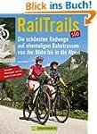 Rail Trails Deutschland S�d: Die sch�...