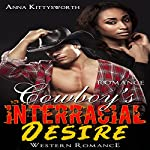 Cowboy's Interracial Desire Romance | Anna Kittysworth