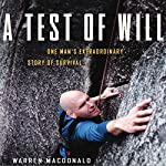 A Test of Will: One Man's Extraordinary Story of Survival | Warren MacDonald