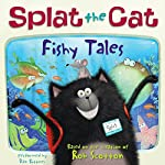 Splat the Cat: Fishy Tales | Rob Scotton