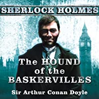 The Hound of the Baskervilles: A Sherlock Holmes Novel (       UNABRIDGED) by Sir Arthur Conan Doyle Narrated by Simon Prebble