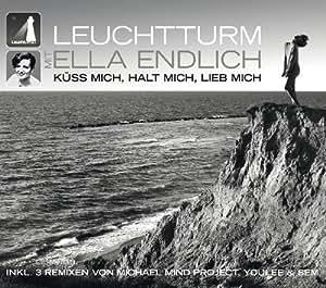 Leuchtturm, Ella Endlich - Leuchtturm/Ella Endlich: Küss Mich, Halt