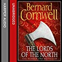 The Lords of the North: The Last Kingdom Series, Book 3 (       UNABRIDGED) by Bernard Cornwell Narrated by Jonathan Keeble