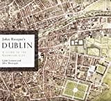 By Colm Lennon John Rocques Dublin: A Guide to the Georgian City (Irish Historic Towns Atlas) [Paperback]