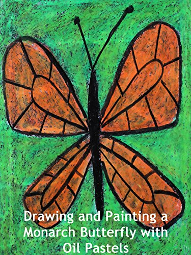 Drawing and Painting a Monarch Butterfly with Oil Pastels