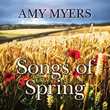 Songs of Spring: Seasons of War, Book 4 Audiobook by Amy Myers Narrated by Patience Tomlinson