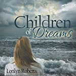 Children of Dreams: An Adoption Memoir | Lorilyn Roberts