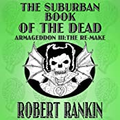 The Suburban Book of the Dead: Armageddon Trilogy, Book 3 | Robert Rankin