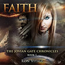 Faith: The Jovian Gate Chronicles, Book 1 Audiobook by Ron Vitale Narrated by Jessica Mann