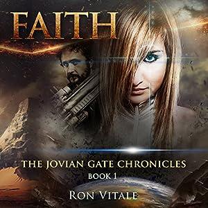 Faith: The Jovian Gate Chronicles, Book 1 Hörbuch von Ron Vitale Gesprochen von: Jessica Mann