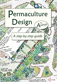 Permaculture Design: A Step by Step Guide