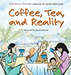 Coffee, Tea, and Reality