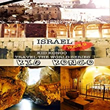 Israel: Kid Kongo Travel the World Series Audiobook by Kid Kongo Narrated by Melanie Fraser