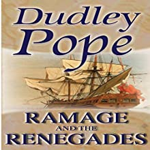 Ramage and the Renegades (       UNABRIDGED) by Dudley Pope Narrated by Steven Crossley