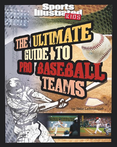 Ultimate Guide to Pro Basketball Teams (Sports Illustrated Kids: Ultimate Pro Guides) Nate LeBoutillier