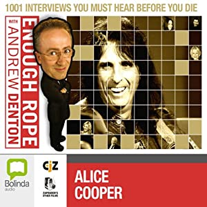 Enough Rope with Andrew Denton: Alice Cooper | [Andrew Denton]