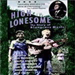High Lonesome - The Story of Bluegras...