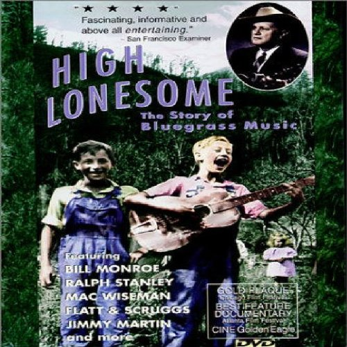 High Lonesome - The Story of Bluegrass Music