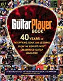 The Guitar Player Book - The Ultimate Resource for Guitarists