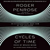 Cycles of Time: An Extraordinary New View of the Universe | [Roger Penrose]