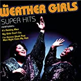 IT'S RAINING MEN  -  WEATHER GIRLS