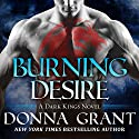 Burning Desire: Dark Kings, Book 3 (       UNABRIDGED) by Donna Grant Narrated by Antony Ferguson