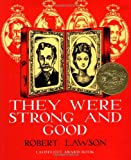They Were Strong and Good (0670699497) by Robert Lawson