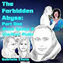 Brent Spiner & Vladimir Putin: The Forbidden Abyss, Part One Audiobook by Gabrielle Chana, Gail Chord Schuler Narrated by Gail Chord Schuler