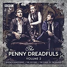 The Penny Dreadfuls: Volume 2: Macbeth Rebothered; The Odessey; The Curse of the Beagle Radio/TV Program by David Reed Narrated by  full cast, Margaret Cabourn-Smith, Robert Webb, Susan Calman, Greg McHugh, Lolly Adefope
