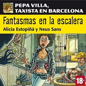 Fantasmas en la escalera. Pepa Villa, taxista en Barcelona [Ghost on the Stairs] Hörbuch