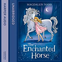 The Enchanted Horse (       UNABRIDGED) by Magdalen Nabb Narrated by Anna Massey