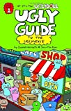 Ugly Guide to the Uglyverse (Uglydoll Books)