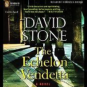 The Echelon Vendetta: A Novel | [David Stone]