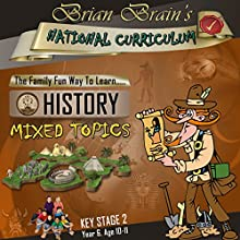 Brian Brain's National Curriculum KS2 Y6 History Mixed Topics (       UNABRIDGED) by Russell Webster Narrated by Brian Brain