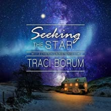 Seeking the Star: Chilton Crosse, Book 3 Audiobook by Traci Borum Narrated by Dorothy Deavers