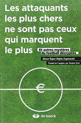 les attaquants les plus chers ne sont pas ceux qui marquent le plus et autres mysteres du football d