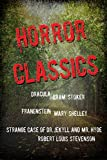 Horror Classics: Frankenstein, Dracula, and the Strange Case of Dr. Jekyll and Mr. Hyde (English Edition)